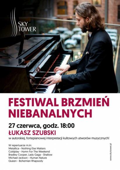 Festiwal Brzmień Niebanalnych w Sky Tower Muzyka, LIFESTYLE - 27 czerwca w Sky Tower odbędzie się Festiwal Brzmień Niebanalnych