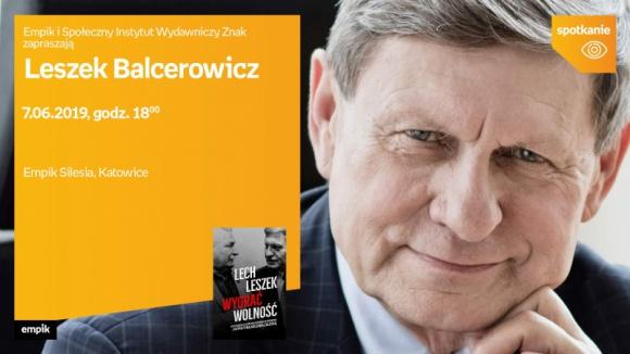 Leszek Balcerowicz w salonie Empik Silesia BIZNES, Kultura - Leszek Balcerowicz będzie gościem katowickiego salonu Empik Silesia 7 czerwca o godzinie 18:00.