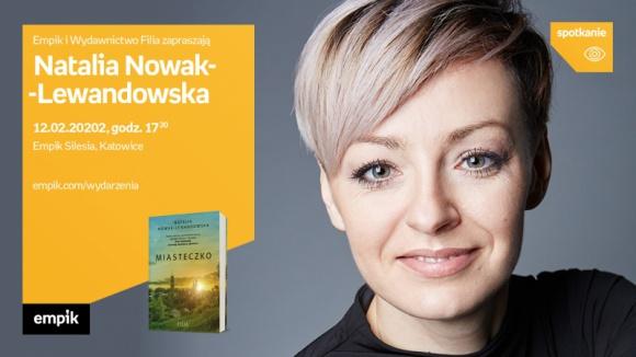 Natalia Nowak-Lewandowska w Empiku Silesia BIZNES, Kultura - Natalia Nowak-Lewandowska spotka się z czytelnikami w katowickim salonie Empik Silesia 12 lutego o godzinie 17:30.